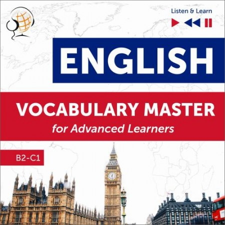 English Vocabulary Master for Advanced Learners - Listen & Learn (Proficiency Level B2-C1)